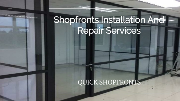 shopfronts installation and repair services n.
