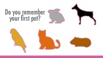 do you remember your first pet