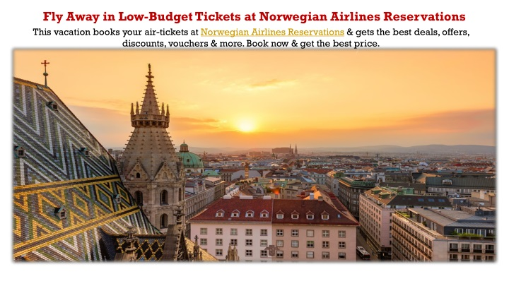 fly away in low budget tickets at norwegian n.