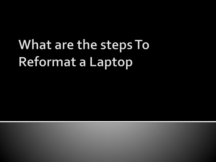 what are the steps to reformat a laptop n.