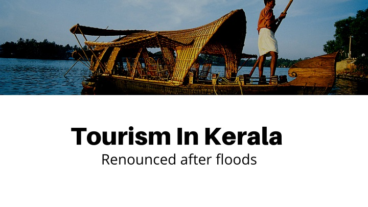 tourism in kerala renounced after floods n.