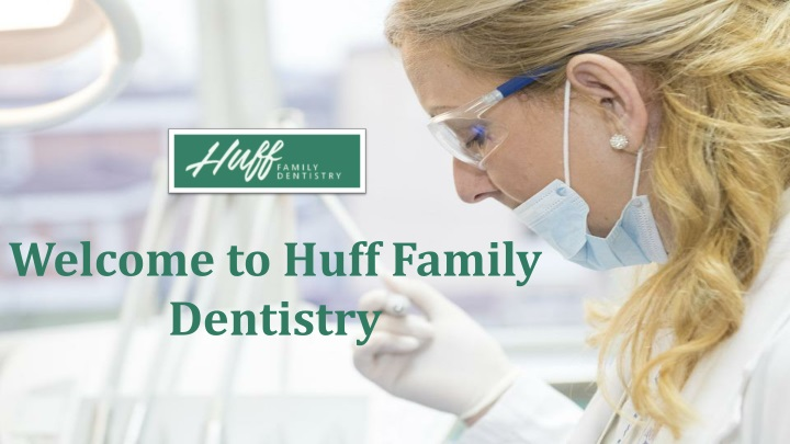 welcome to huff family dentistry n.