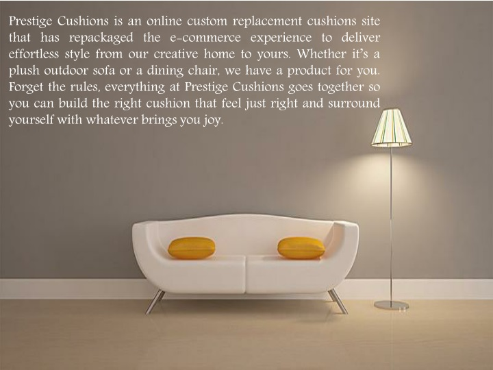 prestige cushions is an online custom replacement n.