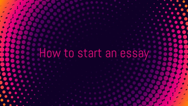 how to start an essay n.