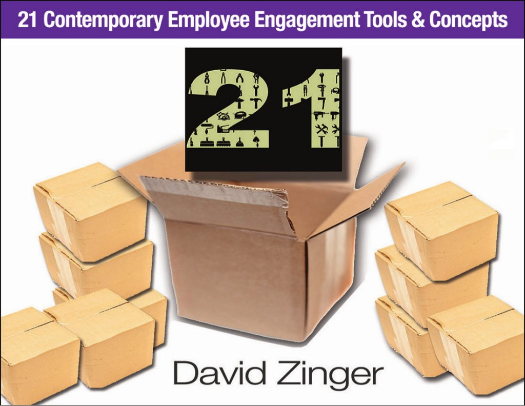 21 contemporary employee engagement tools and concepts david zinger n.