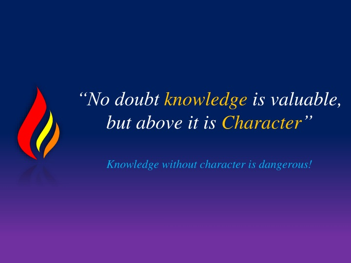 no doubt knowledge is valuable but above n.
