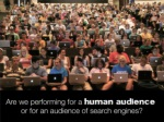 are we performing for a human audience