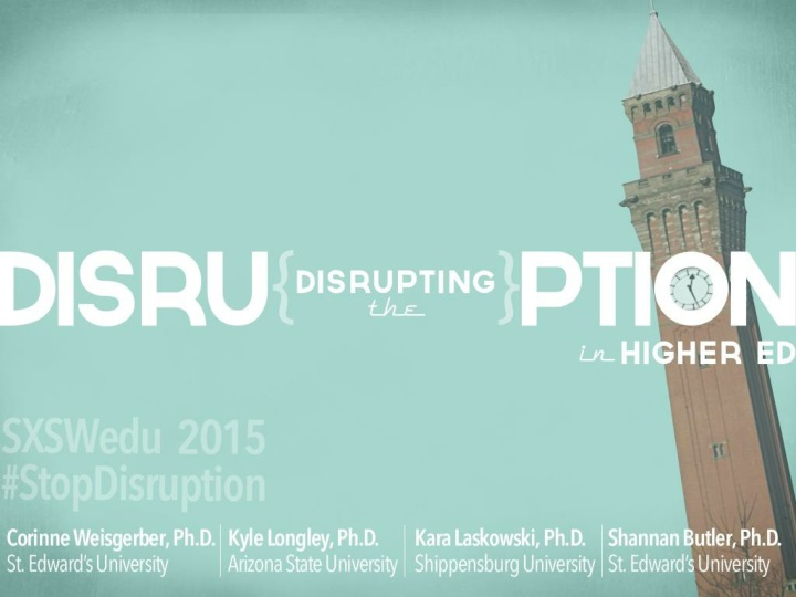 disrupting the disruption in higher education sxswedu 2015 n.