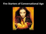 fire starters of conversational age