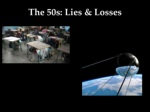 the 50s lies losses