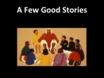 a few good stories