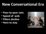 new conversational era ul li peer to peer nets