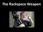 the rackspace weapon