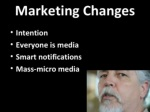 marketing changes intention everyone is media