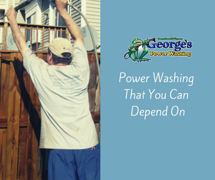 power washing that you can depend on n.