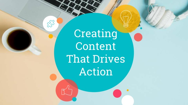 creating content that drives action n.