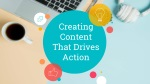 creating content that drives action