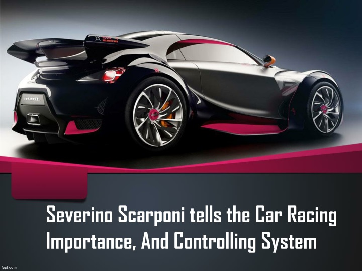severino scarponi tells the car racing importance and controlling system n.