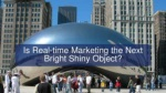 is real time marketing the next bright shiny