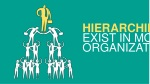 hierarchies exist in most organizations