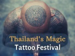 thailand s magic tattoo festival
