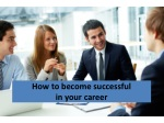 how to become successful in your career