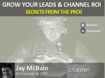 grow your leads channel roi secrets from the pros