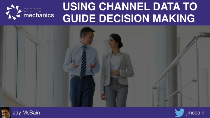 using channel data to guide decision making n.