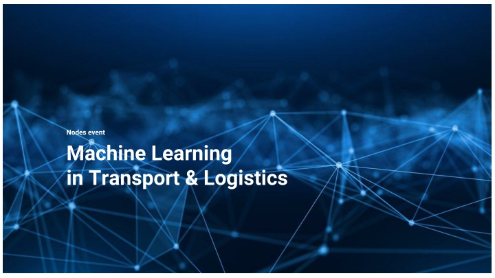 Ppt Machine Learning In Transport Logistics Nodes Powerpoint Presentation Id 8236471