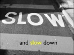 and slow down