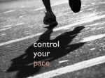 control your pace