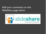 add your comments on this slideshare page below