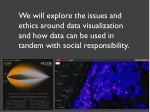 we will explore the issues and ethics around data