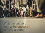 what are suitable metrics for success in data