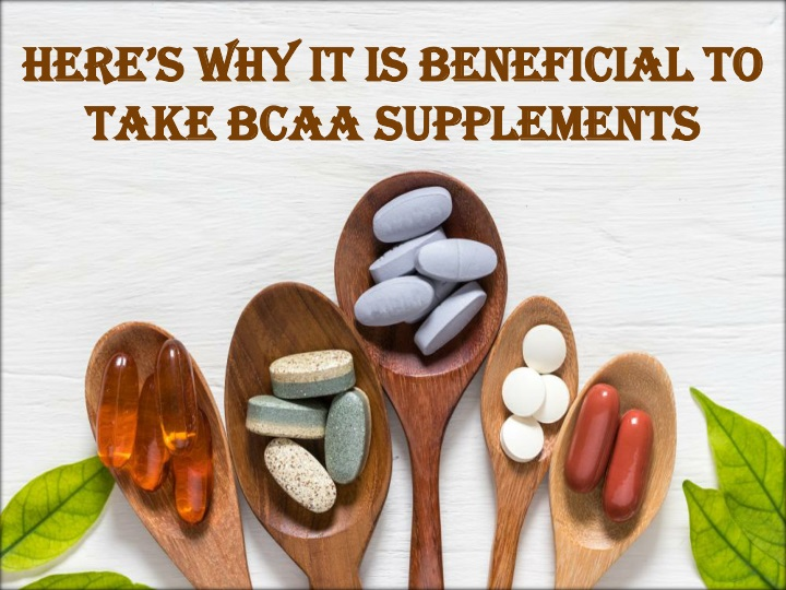 here s why it is beneficial to take bcaa n.