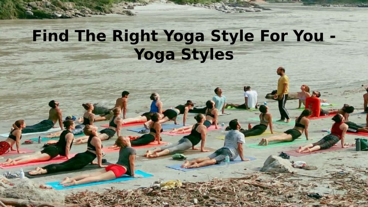 find the right yoga style for you yoga styles n.