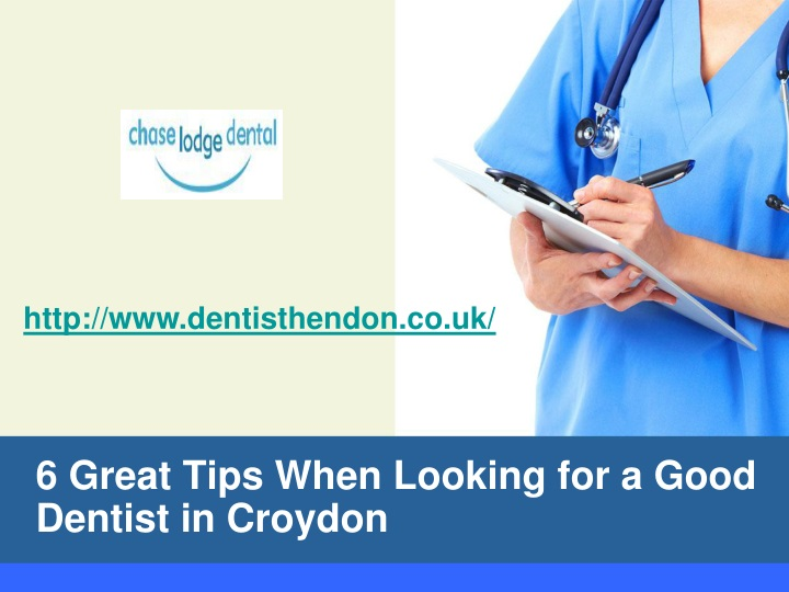 6 great tips when looking for a good dentist in croydon n.