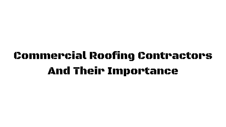 commercial roofing contractors and their n.