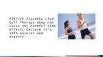 purtier placenta live cell therapy does not cause