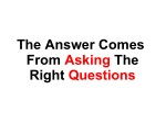 the answer comes from asking the right questions