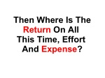 then where is the return on all this time effort