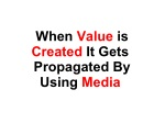 when value is created it gets propagated by using