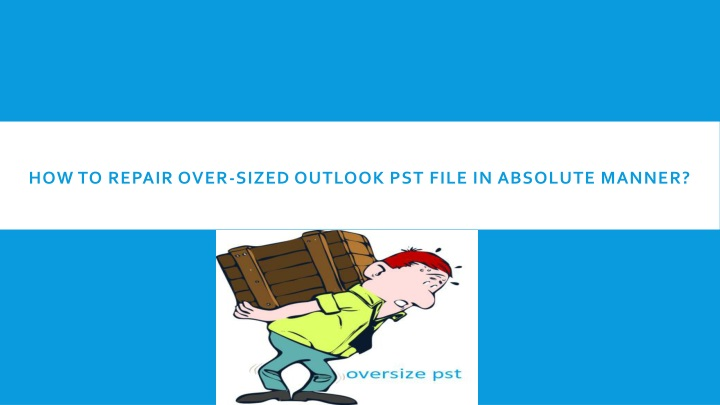 PPT - How to Fix Oversize PST Error In Outlook PowerPoint