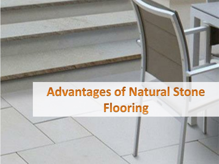 advantages of natural stone flooring n.