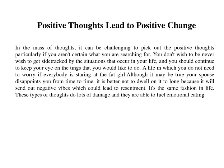 positive thoughts lead to positive change n.