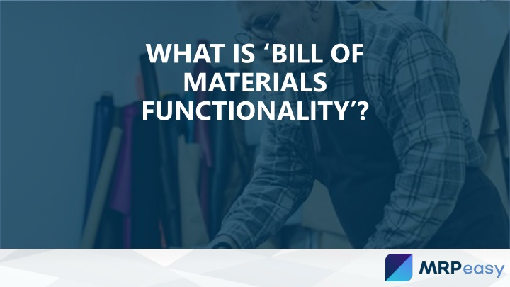what is bill of materials functionality n.