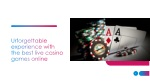 urforgettable experience with the best live casino games online