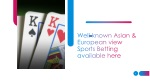 well known asian european view sports betting available here