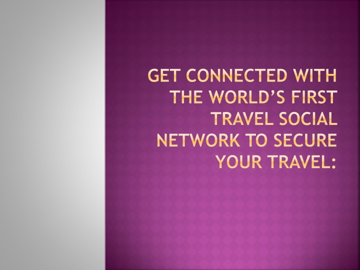 get connected with the world s first travel social network to secure your travel n.