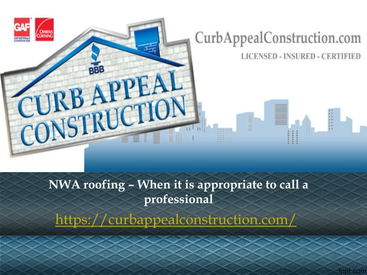 nwa roofing when it is appropriate to call n.